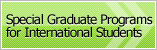 Special Graduate Programs for International Students